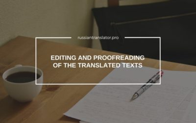 Trust But Verify: Editing and Proofreading of the Translated Texts